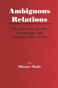 Ambiguous Relations: The American Jewish Community and Germany Since 1945 Image