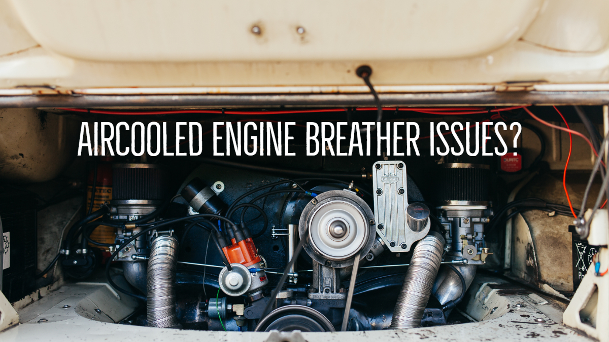 Performance Aircooled Engine Breather Issues? - wayoutwestie