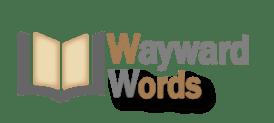 Wayward Words