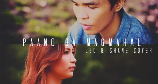 The Breakup Playlist Paano Ba Magmahal Cover by Leo Ralph Villamayor and Shane Anja Tarun-