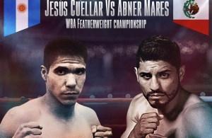 Jesús Cuellar vs Abner Mares - WBA Featherweight Championship