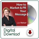 How to Market & PR Your Message™ MP3 Audio Session