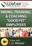 "Hiring, Training, & Coaching ""Good Fit"" Employees Video"
