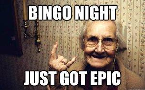 Granny saying bingo night got epic
