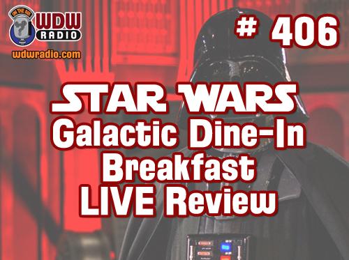 406-star-wars-galactic-dine-in-breakfast-disney-hollywood-studios-walt-disney-world-wdwradio