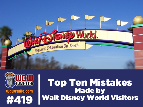 top-ten-Walt-Disney-World-mistakes-wdw-radio-mongello-419