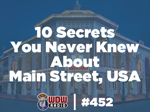 wdw-radio-452-10-Secrets-You-Never-Knew-About-Main-Street-USA