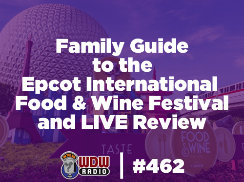 wdw-radio-462-family-guide-review-of-the-epcot-international-food-wine-festival_1