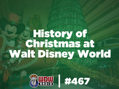 history-of-christmas-walt-disney-world-wdw-radio-467-lou-mongello