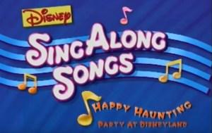 Disney Sing Along Songs - copyright Disney