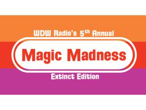 WDW Radio Magic Madness 2019