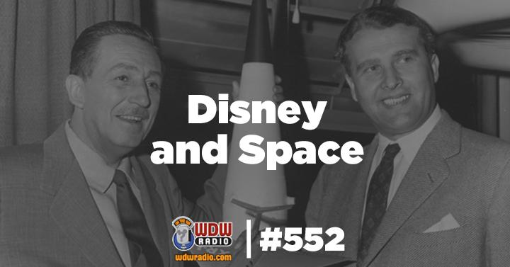 WDW Radio # 552 – Disney and Space