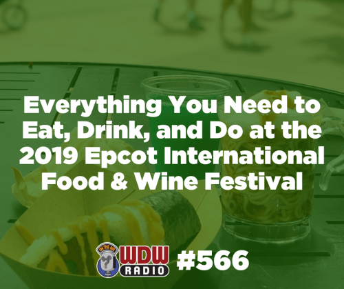 566 everything need to eat drink and do at 2019 Epcot international Food and Wine Festival WDW Radio Lou Mongello