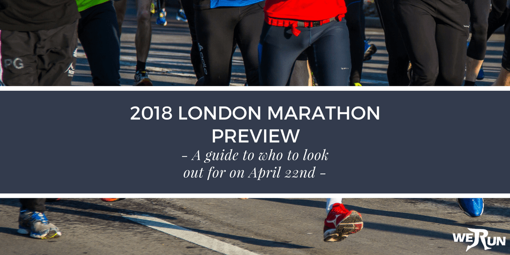 2018 London Marathon Preview