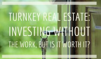 Turnkey Real Estate: Investing Without the Work, but Is It Worth it?
