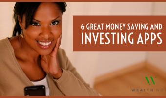 6 Great Money Saving and Investing Apps