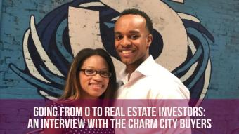 From 0 to Real Estate Investors: An Interview with the Charm City Buyers