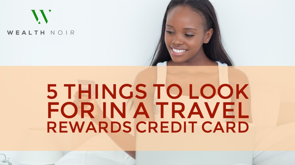 5 Things to Look for in a Travel Rewards Credit Card