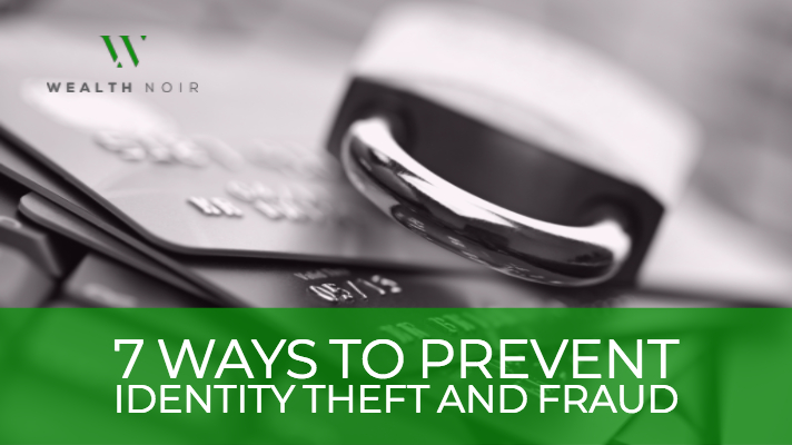 7 Ways to Prevent Identity Theft and Fraud