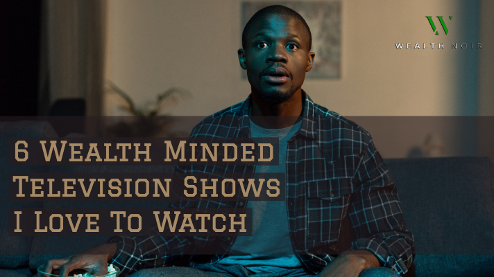 watching wealth minded tv shows