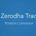 How to Convert Intraday to Delivery in Zerodha?