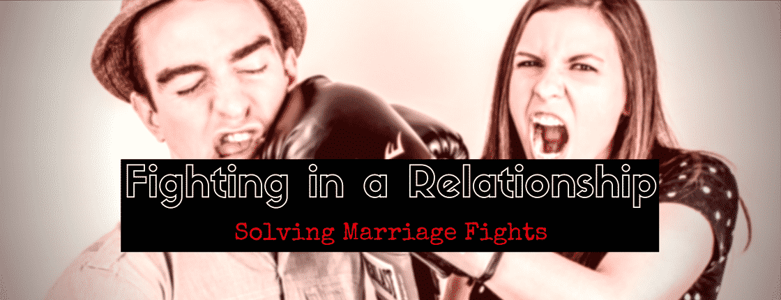 Fighting in a Relationship: Solving Marriage Fights