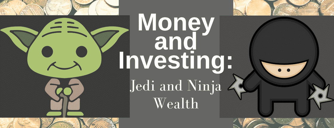 Master Money and Investing: Jedi and Ninja Wealth