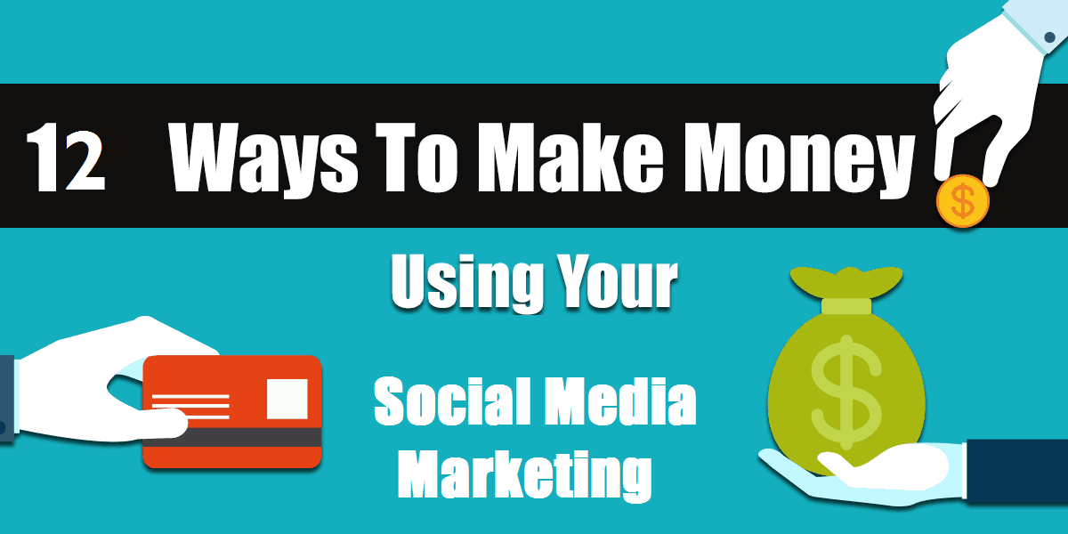 12 WAYS TO MONETIZE YOUR SOCIAL MEDIA NETWORK