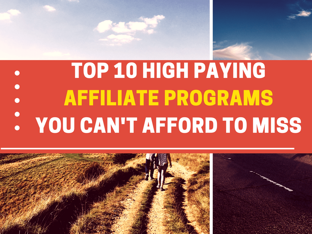 Top 10 High Paying Affiliate Program That You cant afford to miss