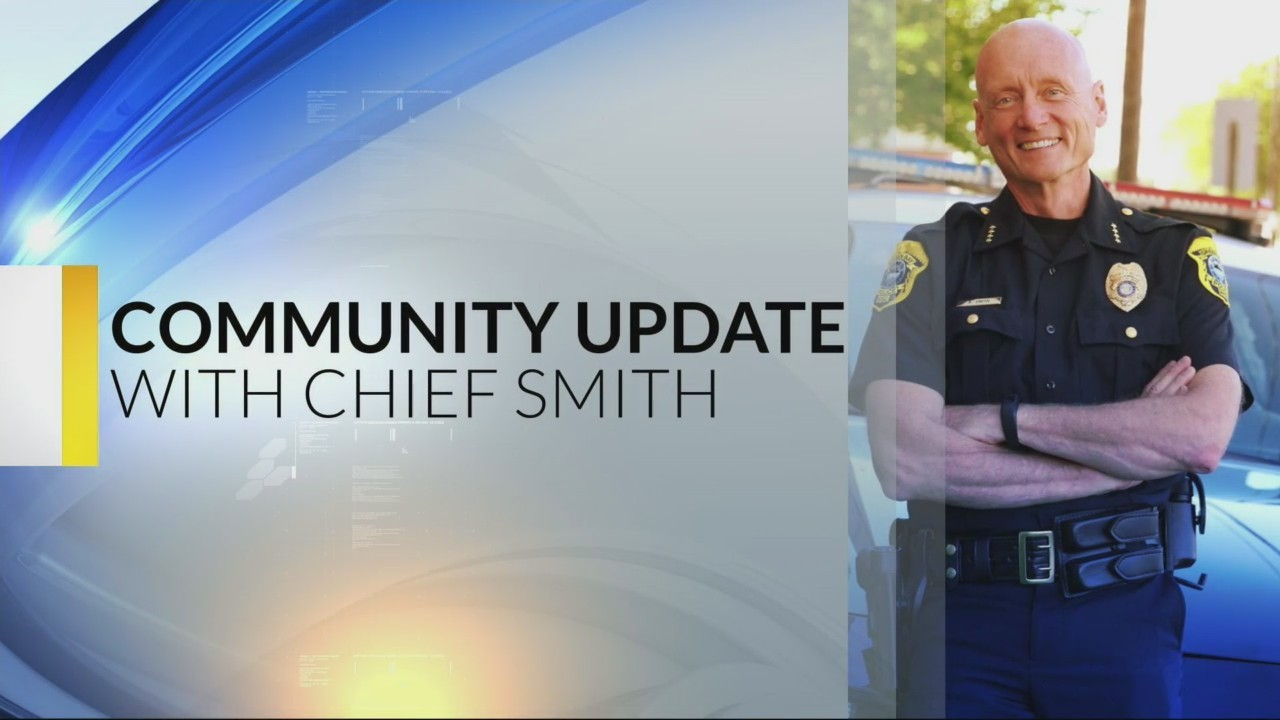 Chief Smith's Community Update 5-17-18