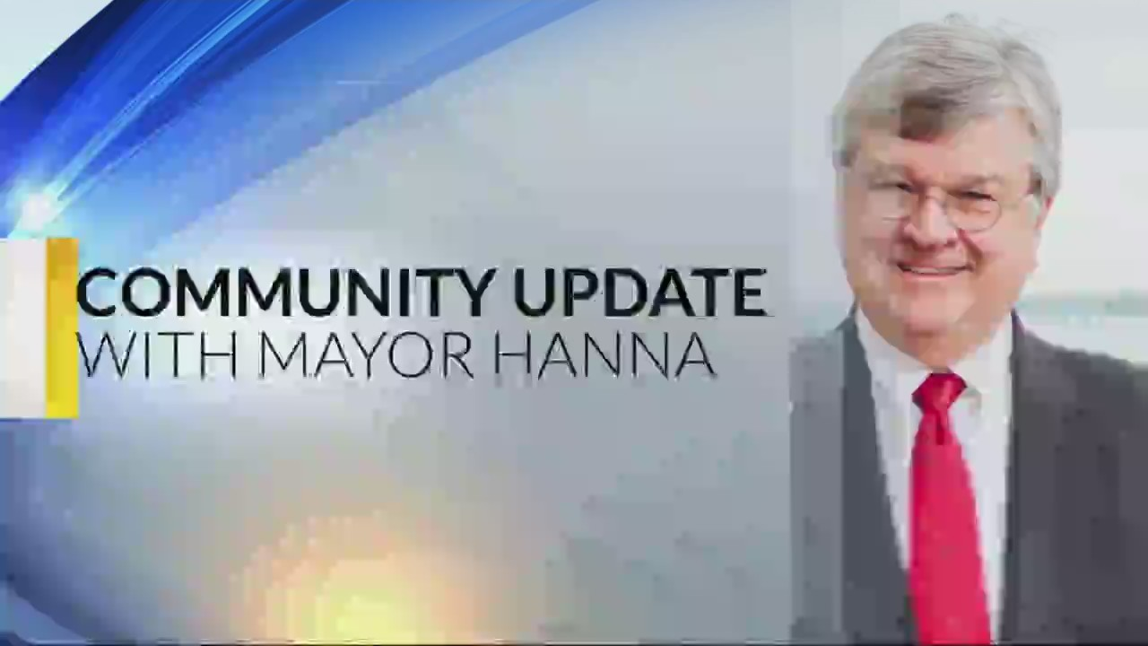 Mayor Hanna Community Update 8-7-18
