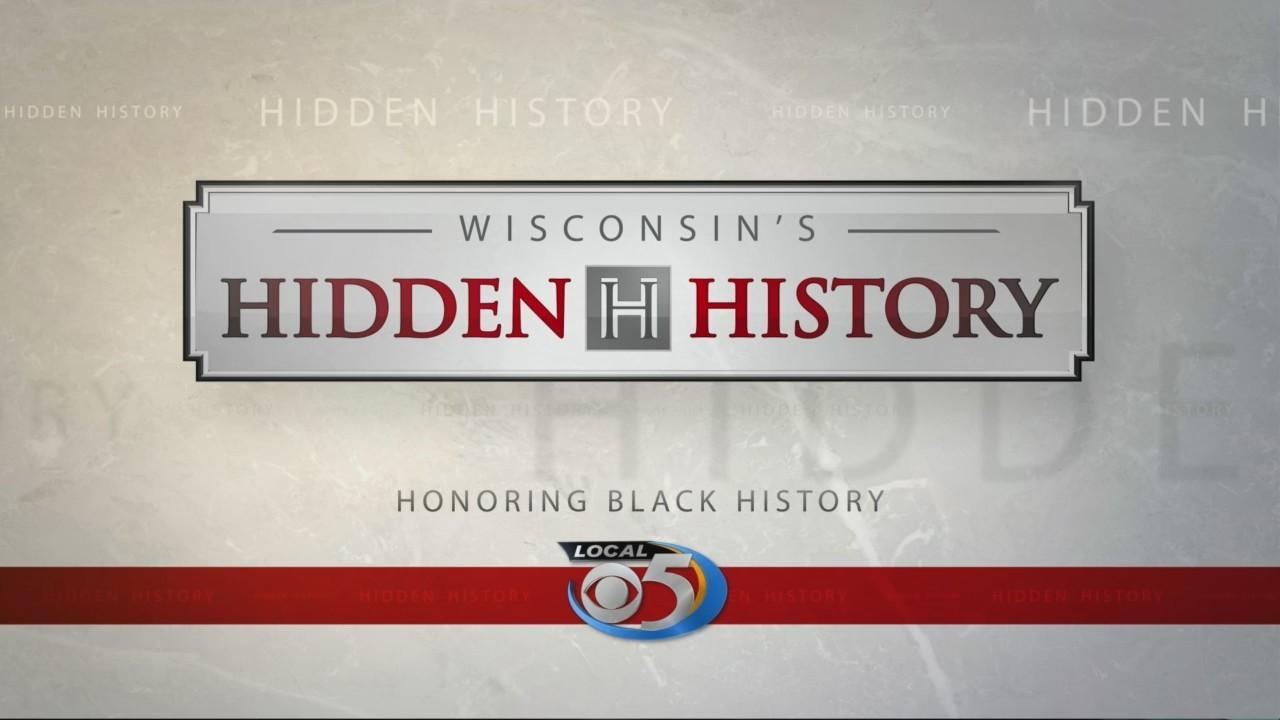 Wisconsin Hidden History: Black History Month Part 1