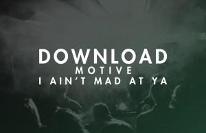Motive, free, download, soundspace, deep house, i ain't mad at ya
