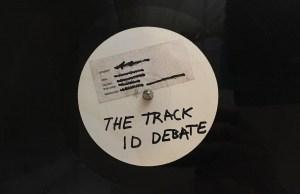 The Track ID Debate