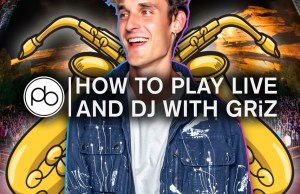Learn How to Perform Live During Your DJ Sets with Snoop Dogg Collaborator GRiZ