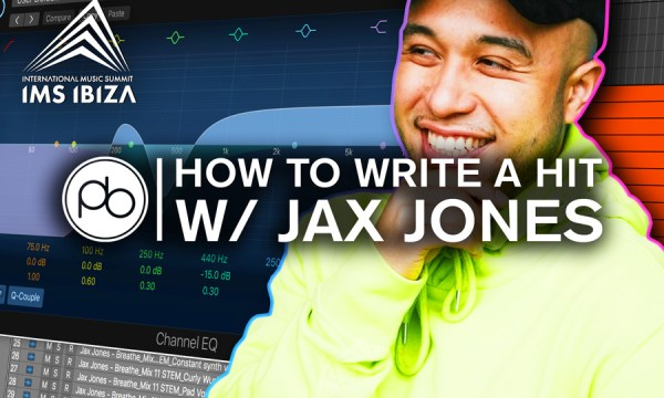 Learn How to Write A Hit Song with Grammy-Nominated DJ & Producer Jax Jones