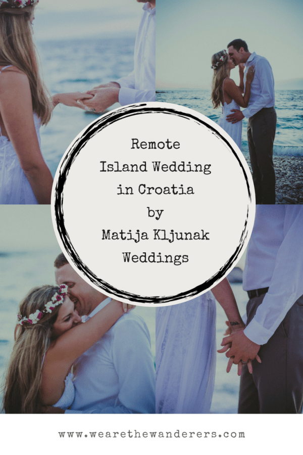 A remote island wedding in Croatia by Matija Kljunak Weddings on We Are The Wanderers adventure wedding blog