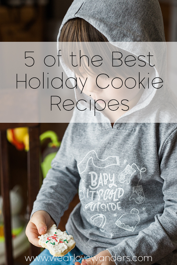 Five of the best holiday cookie recipes - Wear Love Wanders