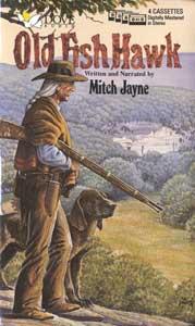 Old Fish Hawk Audio Novel by Mitch Jayne on CD