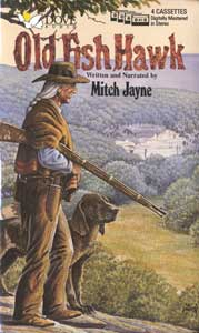 Old Fish Hawk Audio Novel by Mitch Jayne on CD