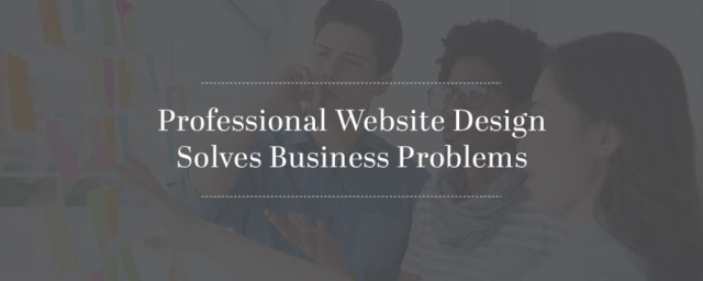 Professional-Website-Design-Solves-BUsiness-Problems