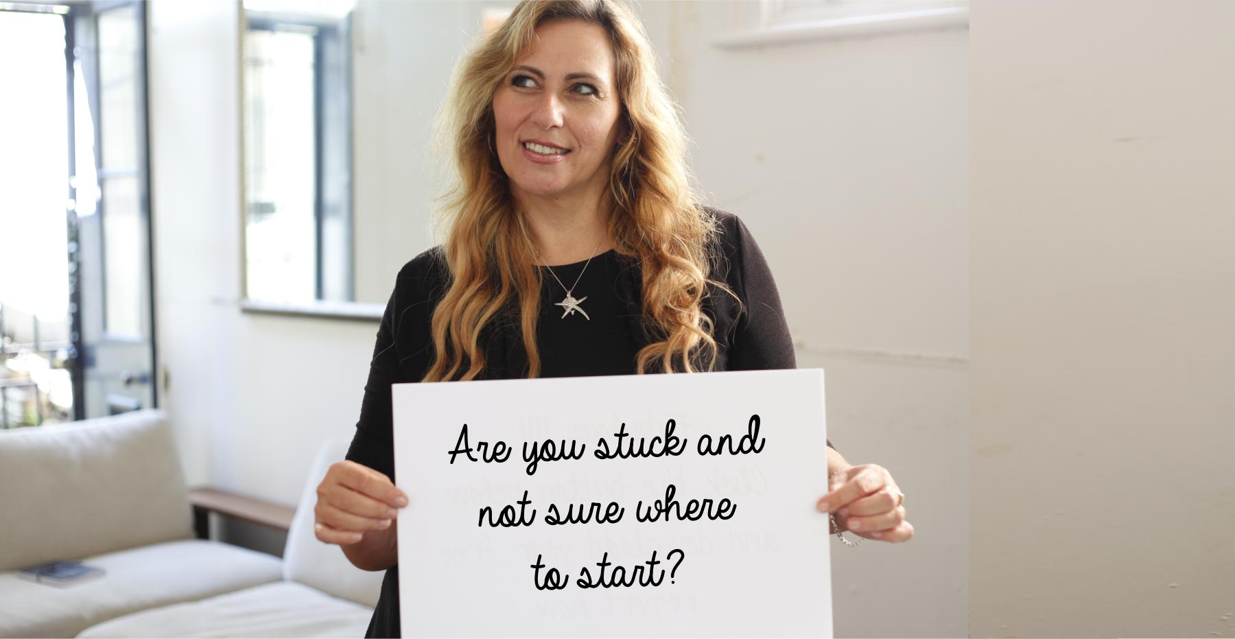 Ivana Katz - Are you stuck and not sure where to start?