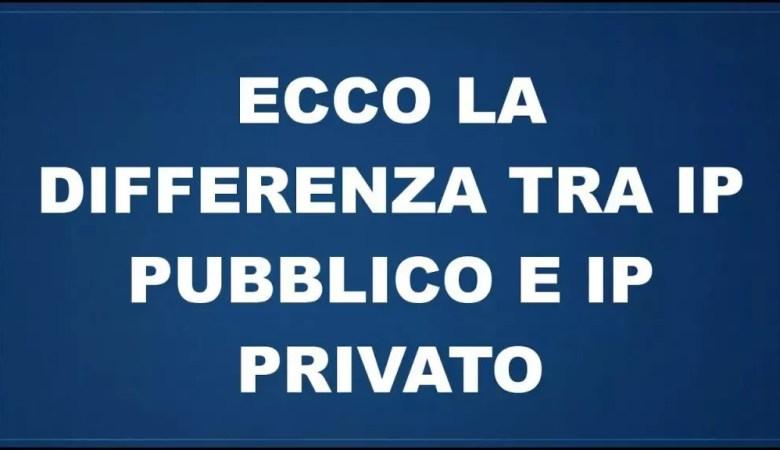 differenza tra IP pubblico e privato