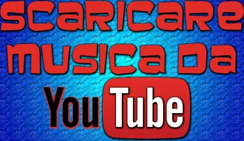 come scaricare musica da youtube gratis