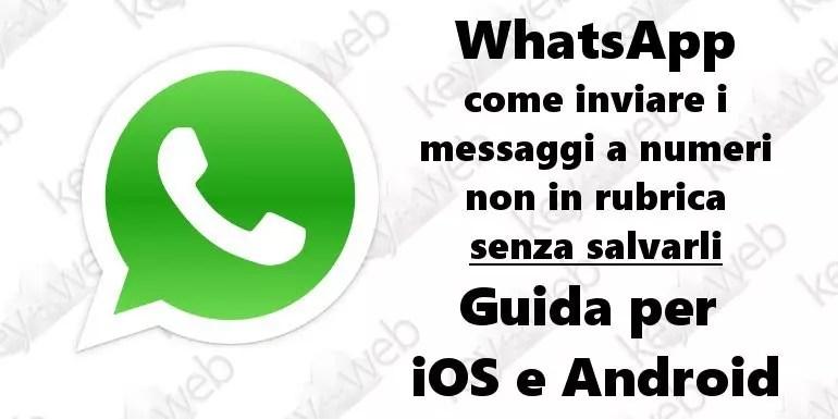 Inviare messaggi Whatsapp a numeri non salvati in rubrica