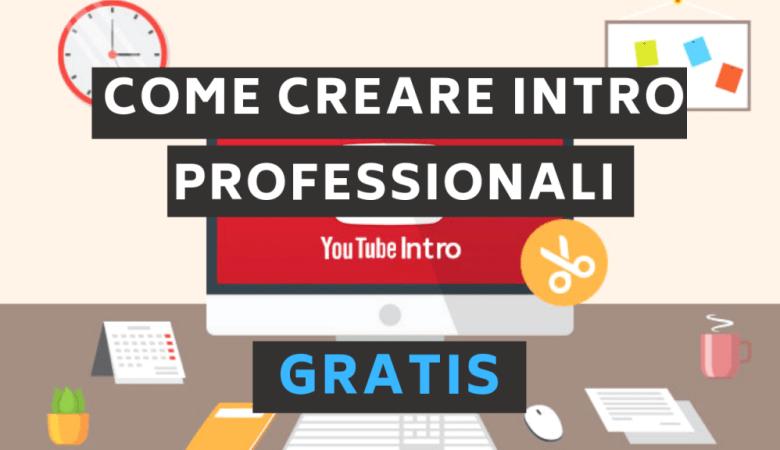 Come Creare INTRO Professionali e (GRATIS)