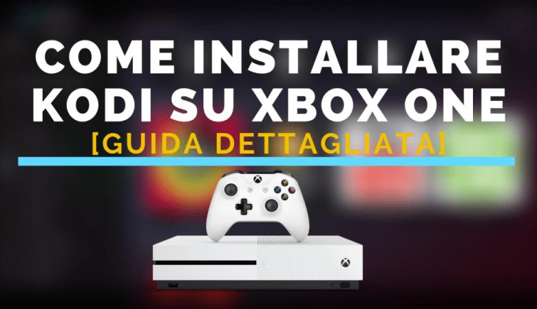 Come installare Kodi su Xbox One [Guida dettagliata]