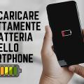 Come caricare correttamente la batteria dello smartphone