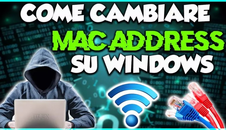 Come Cambiare MAC ADDRESS su Windows