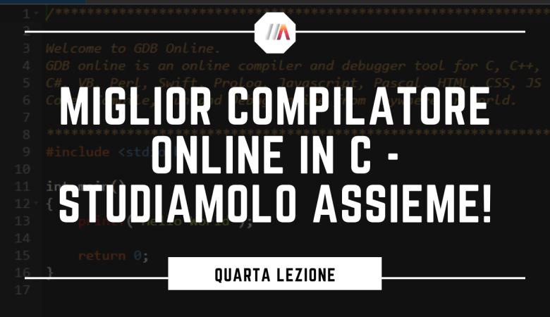 Miglior Compilatore Online in C - Studiamolo assieme!